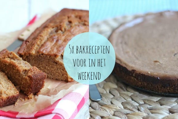 5x bakrecepten voor in het weekend