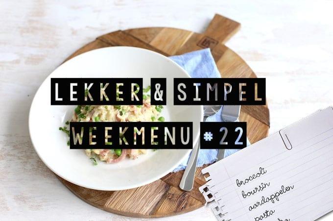 Lekker en Simpel weekmenu #22