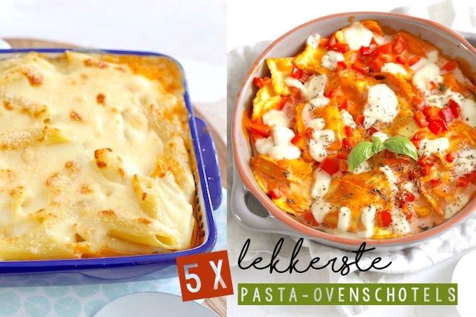 5x de lekkerste pasta ovenschotels