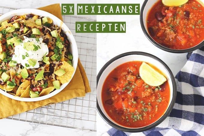 5x onze favoriete Mexicaanse recepten
