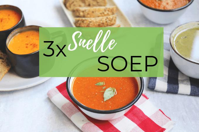 3x snel een gezond soepje op tafel
