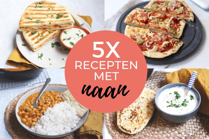 5x recepten met naan