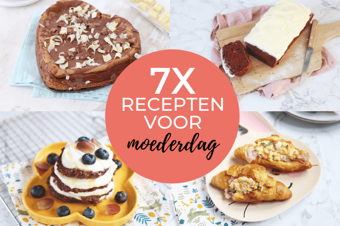 7x recepten voor moederdag