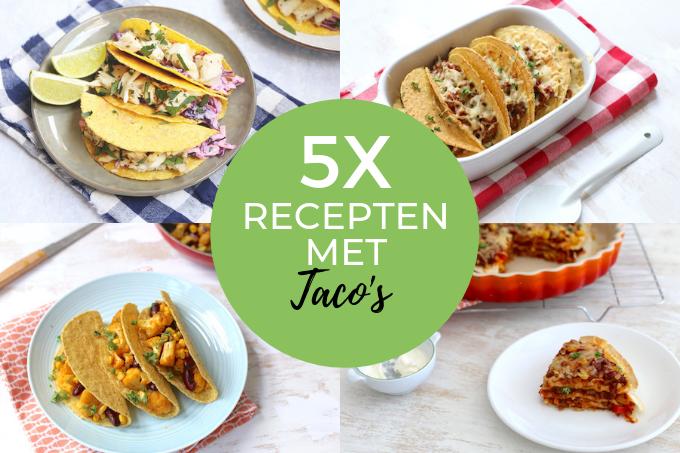 5x recepten met taco's