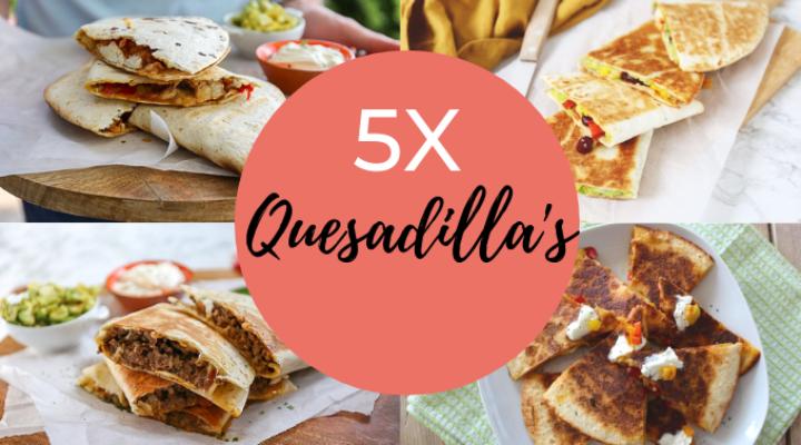 5x quesadilla's